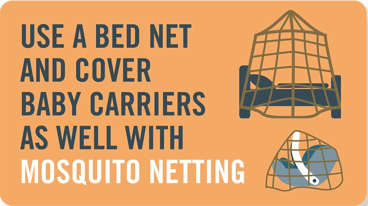 Mosquito tip: Use a bed net and cover baby carriers with mosquito netting